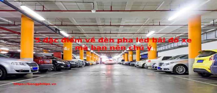 đèn pha led bãi đỗ xe