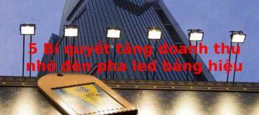 đèn pha led chiếu sáng bảng hiệu