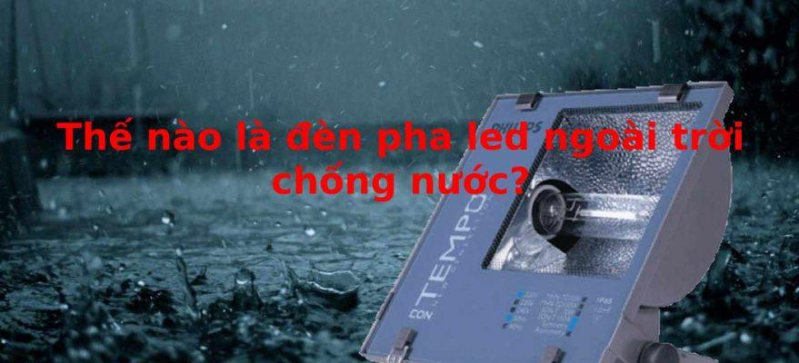 đèn pha led ngoài trời chống nước