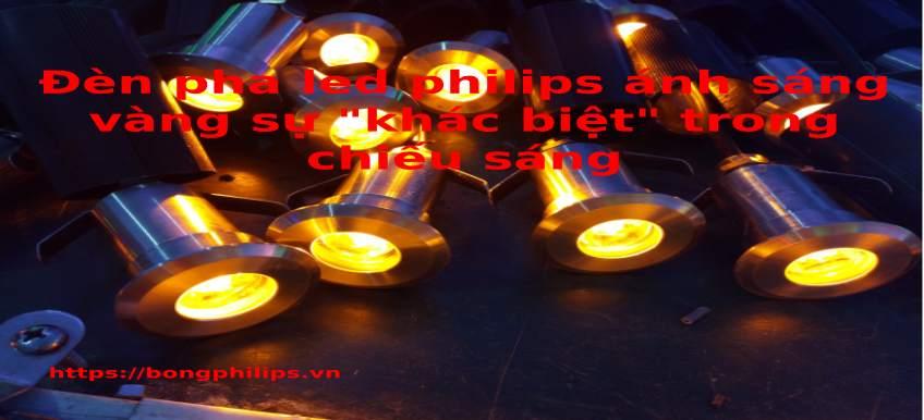 đèn pha led philips ánh sáng vàng